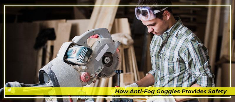 Anti-fog Goggles to Combat Heat & Humidity