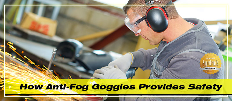 How Anti-Fog Goggles Provides Safety