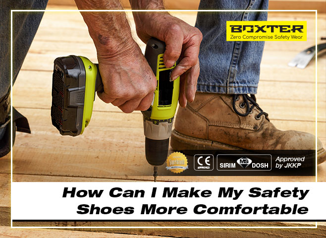 how-can-i-make-my-safety-shoes-more-comfortable