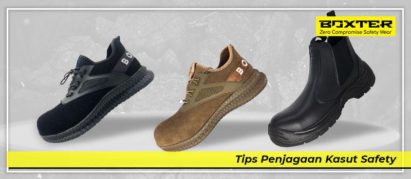 tips-penjagaan-kasut-safety