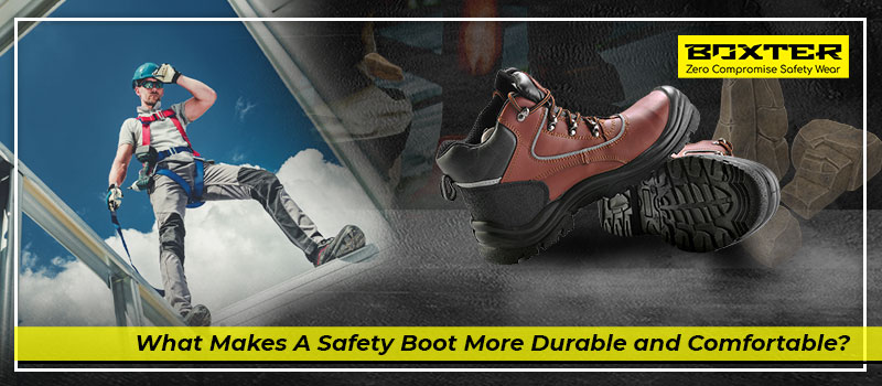 what-makes-a-safety-boot-more-durable-and-comfortable